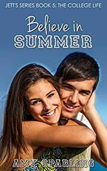 Believe in Summer (Jett Series Book 5) by [Sparling, Amy]