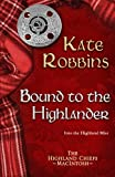 Bound to the Highlander (The Highland Chiefs) (Volume 1)
