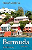 Visitor s Guide to Bermuda - 4th Edition (The Visitor s Guides Book 1)