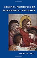 General Principles of Sacramental Theology