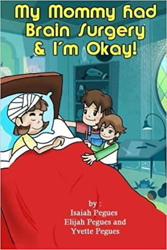 My Mommy had Brain Surgery /& Im Okay!