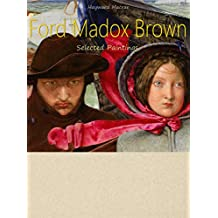 Ford Madox Brown :  Selected Paintings (Colour Plates)