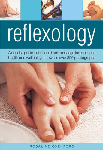 Reflexology: A concise guide to foot and hand massage for enhanced health and wellbeing, shown in over 200 photographs (Massage Foot Chart)