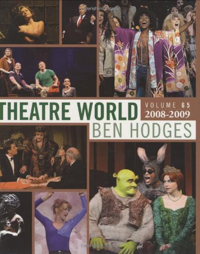 Read Online Theatre World: Volume 65: 2008-2009: The Most Complete Record of the American Theatre PDF
