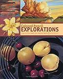 Colored Pencil Explorations, Janie Gildow, 1581801866
