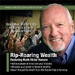 Rip-Roaring Wealth | Mark Victor Hansen, Made for Success