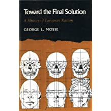 Toward the Final Solution: A History of European Racism