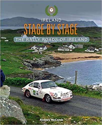 Ireland Stage by Stage: The Rally Roads of Ireland by Rodney McComb (2016-03-19)