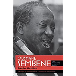 Ousmane Sembène: The Making of a Militant Artist