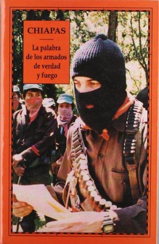 Descargar Libro Chiapas: La Palabra De Los Armados De Verdad Y Fuego Desconocido