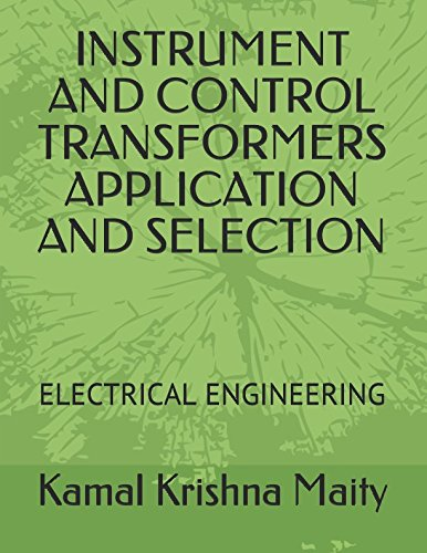 INSTRUMENT AND CONTROL TRANSFORMERS APPLICATION AND SELECTION: ELECTRICAL ENGINEERING (1)