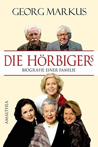 Die Hörbigers: Biografie einer Familie