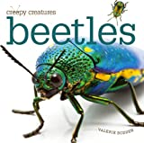 Creepy Creatures: Beetles, Valerie Bodden, 0898127947