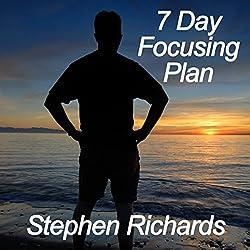 7 Day Focusing Plan