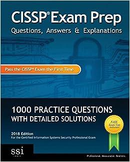 CISSP Exam Prep Questions, Answers & Explanations: 1000+