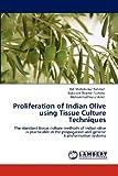 Proliferation of Indian Olive Using Tissue Culture Techniques, Mahabubur Rahman and Rubaiyat Sharmin Sultana, 3848421062