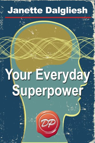 Your Everyday Superpower: Can the New Brain Science Open the Door to an  Altered Reality?