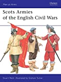 Scots Armies of the English Civil Wars (Men at Arms Series, 331)