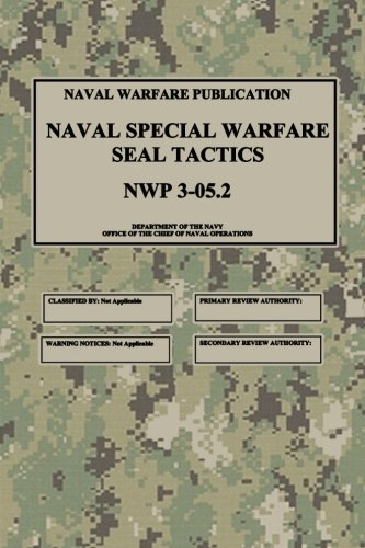 NWP 3-05.2 Naval Special Warfare SEAL Tactics (Units 0.2)
