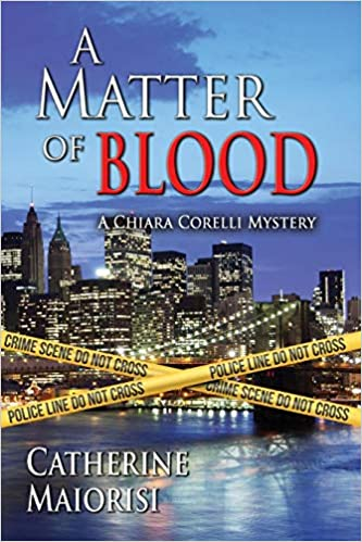 A Matter of Blood (A Chiara Corelli Mystery): Catherine Maiorisi