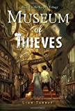 Museum of Thieves, Lian Tanner, 0375859780