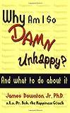 Why Am I So Damn Unhappy?, James Downton, 1934759023