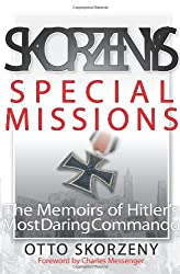 Skorzeny's Special Missions: The Memoirs of Hitler's Most Daring Commando (Zenith Military Classics)