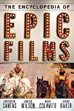 Encyclopedia of Epic Films, Maria Colavito and Djoymi Baker, 0810882477