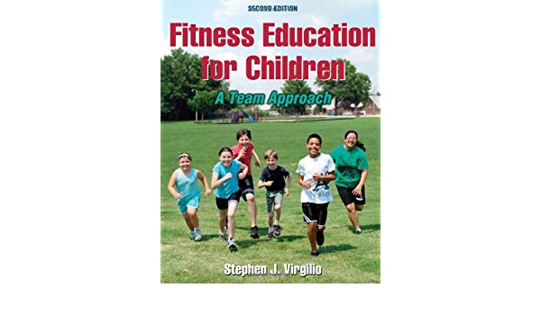 Fitness Education for Children: A Team Approach, Second ...