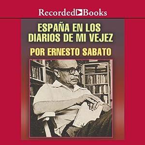 Espana en los diarios de mi vejez [Spain In My Diaries of Old Age (Texto Completo)] Audiobook