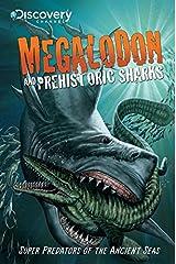 Megalodon & Prehistoric Sharks Kindle Edition
