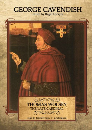 Thomas Wolsey, the Late Cardinal: His Life and Death (Library Edition) by Blackstone Audio, Inc.