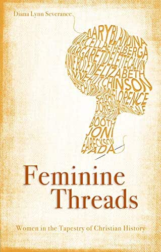 Feminine Threads: Women in the Tapestry of Christian History (Focus for Women)