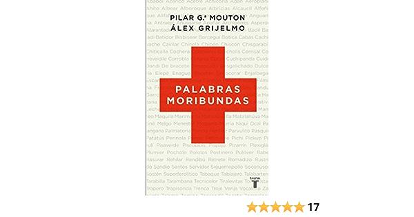 Palabras moribundas (Pensamiento): Amazon.es: García Mouton ...