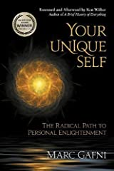 Your Unique Self: The Radical Path to Personal Enlightenment by Marc Gafni (2012-07-12) Paperback
