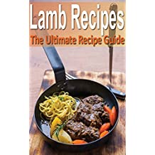 Lamb - The Ultimate Recipe Guide