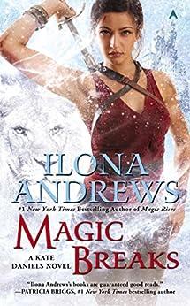 Magic Breaks (Kate Daniels Book 7) by [Andrews, Ilona]