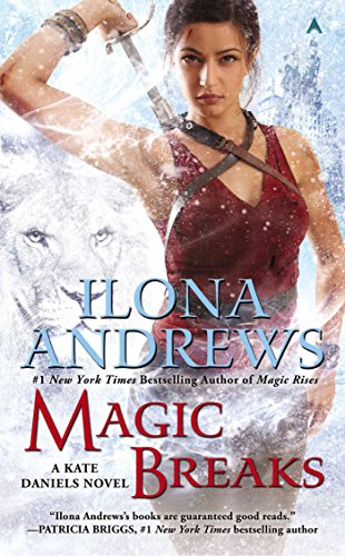 Magic Breaks (Kate Daniels Book 7) by [Andrews, Ilona]