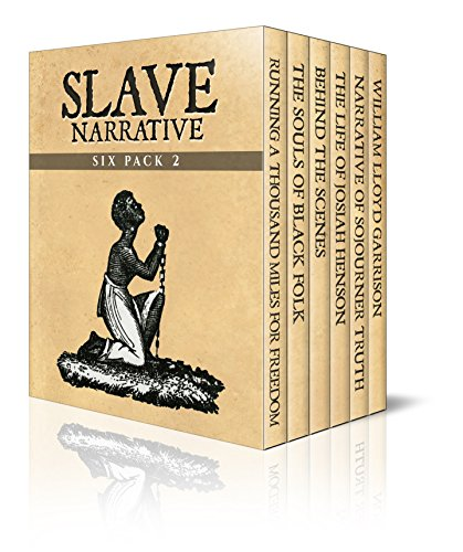 Olive Still Life (Slave Narrative Six Pack 2 - Running a Thousand Miles for Freedom, The Souls of Black Folk, Behind the Scenes, Life of Josiah Henson, Narrative of Sojourner ... (Slave Narrative Six Pack Boxset))