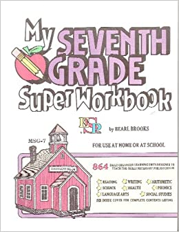 My Seventh Grade Super Workbook For Use At Home Or At School Bearl