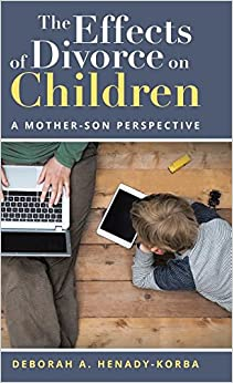 The Effects of Divorce on Children: A Mother-Son Perspective