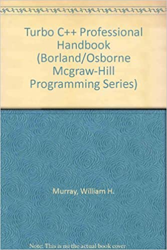 Turbo C++ Professional Handbook Borland/Osborne McGraw-Hill Programming Series: Amazon.es: Chris H. Pappas, William H. Murray: Libros en idiomas extranjeros