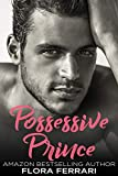 #4: Possessive Prince: An Older Man Younger Woman Romance (A Man Who Knows What He Wants Book 66)