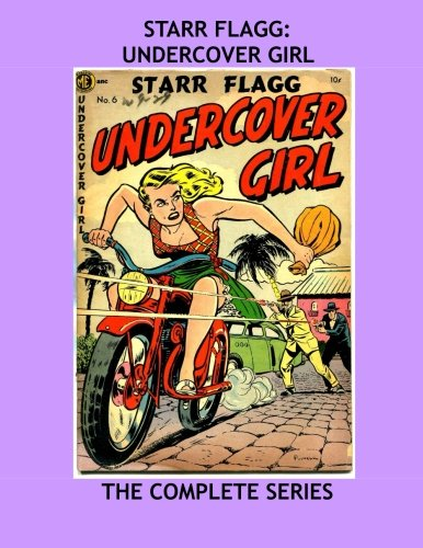 Download Starr Flagg: Undercover Girl: The Complete Series - Exciting Undercover Comic Action - All Stories - No Ads ebook