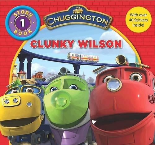Chuggington Storybook: Clunky Wilson (2009-08-01)