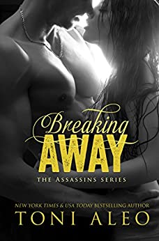 Breaking Away (The Assassins Series Book 5) by [Aleo, Toni]