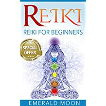 Reiki: Reiki for Beginners (Psychic Development Series Book 5)