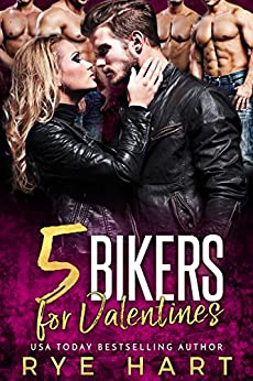 5 Bikers for Valentines: A Reverse Harem Romance by [Hart, Rye]