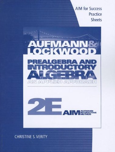 AIM for Success Student Practice Sheets for Aufmann/Lockwood's Prealgebra and Introductory Algebra: An Applied Approac