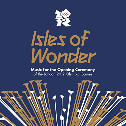 Digital Booklet: Isles Of Wonder: Music For The Opening Ceremony Of The London 2012 Olympic Games